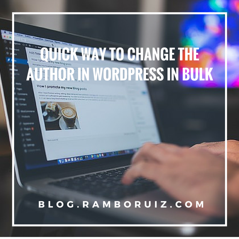 Quick Way to Change the Author in WordPress in Bulk