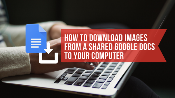 How to Download Images from a Shared Google Docs