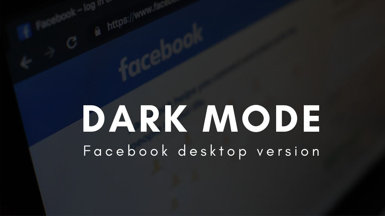 How to Turn Desktop Version of Facebook into Dark or Night Mode