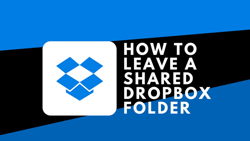 How to Leave a Shared Folder on Dropbox