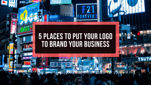 5 Places to Put Your Logo to Brand Your Business