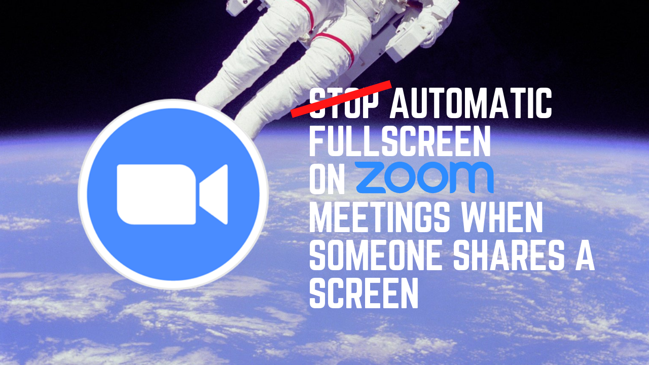 Stop Automatic Fullscreen on Zoom when Someone Shares Their Screen